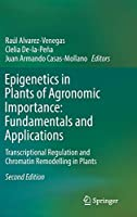 Epigenetics in Plants of Agronomic Importance: Fundamentals and Applications: Transcriptional Regulation and Chromatin Remodelling in Plants