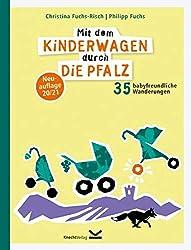Mit dem Kinderwagen durch die Pfalz: 35 babyfreundliche Wanderungen