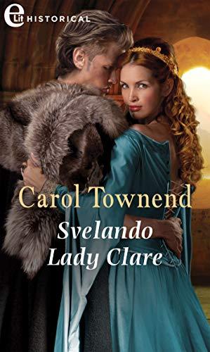 Svelando Lady Clare (eLit) (Knights of Champagne Vol. 2) di [Carol Townend]