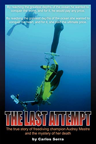 The Last Attempt: The true story of freediving champion Audrey Mestre and the mystery of her death