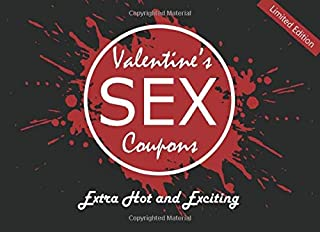 Valentine's Sex Coupons: Romantic, Naughty and Fun Vouchers for Lovers to Gift on Valentine's Day (Naughty Valentine's Day Activity Books for Adults)