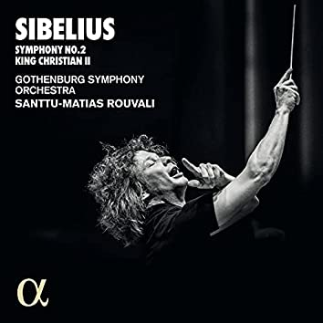 Sibelius: Symphony No.2, King Christian II
