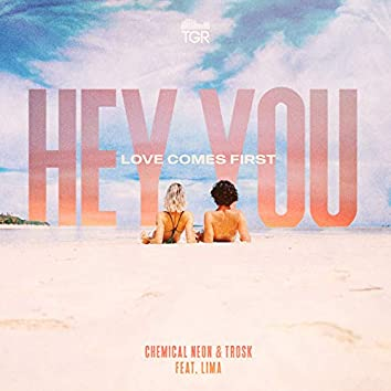 Hey You (Love Comes First)