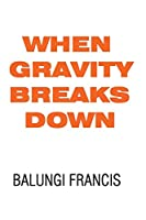 When Gravity Breaks Down
