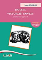 Houses in Victorian Novels: A Semiotic Approach