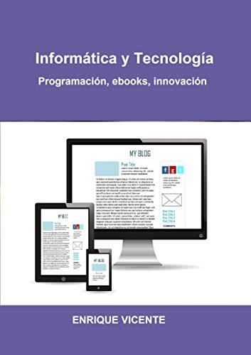 Informática y Tecnología: Programación, ebooks, innovación