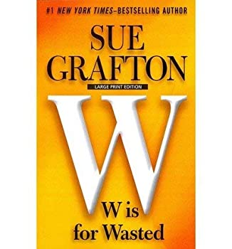 By Sue Grafton - W is for Wasted  Kinsey Millhone Alphabet Series   Main Market Ed   2014-08-29  [Paperback]