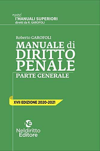 Manuale superiore di diritto penale. Parte generale 2020/2021 (Magistratura, TAR, Avvocatura dello Stato, SNA) e per Università