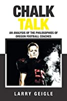 Chalk Talk: An Analysis of the Philosophies of Oregon Football Coaches