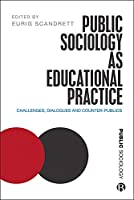 Public Sociology As Educational Practice: Challenges, Dialogues and Counterpublics