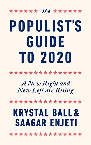 The Populist's Guide to 2020: A New Right and New Left are Rising (English Edition)