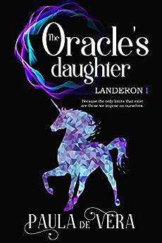 [Paula de Vera, Olivia C. Caputo]のThe Oracle's Daughter (Landeron I Book 1) (English Edition)