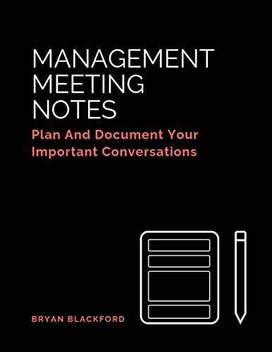 Compare Textbook Prices for Management Meeting Notes: Plan And Document Your Important Conversations  ISBN 9781723900853 by Blackford, Bryan