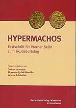 Hypermachos: Studien Zur Byzantinistik, Armenologie Und Georgistik. Festschrift Fur Werner Seibt Zum 65. Geburtstag