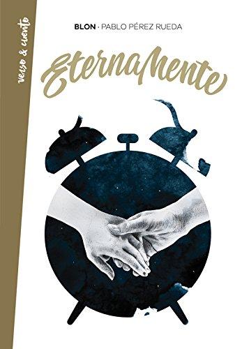 Eternamente (Verso&Cuento)