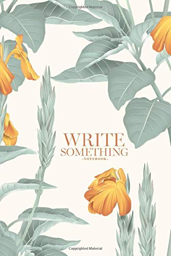 Notebook - Write something: Botanical, yellow crossandra flowers with leaves on light brown, pastel vintage notebook, Daily Journal, Composition Book ... College Ruled Paper, 6 x 9 inches (100sheets)