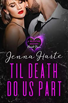 'Til Death Do Us Part: A Valentine Mystery Book Four by [Jenna Harte]