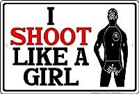 私は女の子のように撃ちますブリキのサインヴィンテージ面白い生き物鉄の絵金属板人格ノベルティ