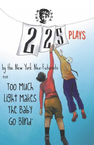 225 Plays by the New York Neo-Futurists from Too Much Light Makes the Baby Go Blind