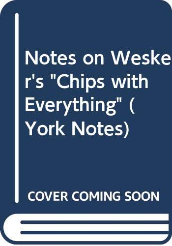 """Notes on Wesker\'s \""""Chips with Everything\"""" (York Notes)"""