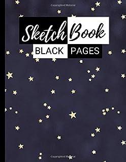 Black Pages: Black Paper Sketchbook & Journal For Drawing, Sketching, Doodling With Gel Pens, Pastel Ink (Stars Theme)