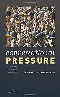 Conversational Pressure: Normativity in Speech Exchanges
