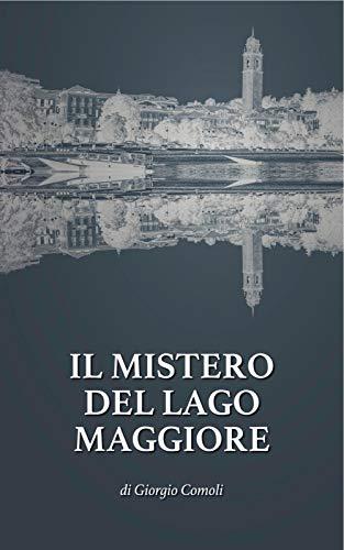 IL MISTERO DEL LAGO MAGGIORE (LE INDAGINI DEL COMMISSARIO ROMANO)