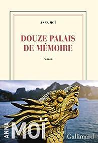 Douze palais de mémoire par Anna Moï