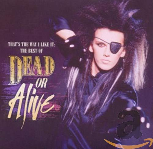 That's Way I Like It: The Best of Dead Or Alive