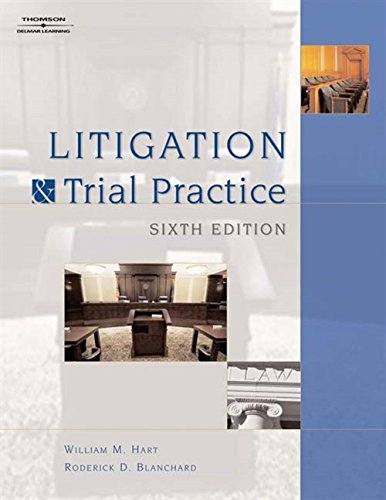 Compare Textbook Prices for Litigation and Trial Practice 6 Edition ISBN 9781418016890 by Hart, William,Blanchard, Roderick D.,Walter, Janis