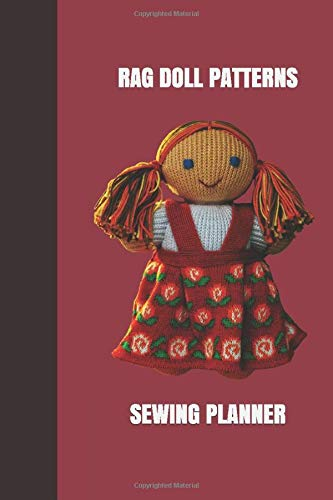 Rag Doll Sewing Patterns Planner: Monthly Project Planner to Sketch Design Patterns and Jot Down Important Notes of Your Creative Process