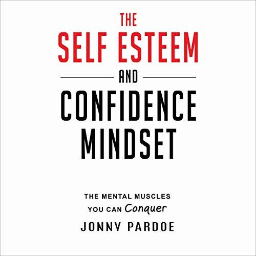 『The Self Esteem and Confidence Mindset』のカバーアート