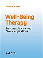 Well-Being Therapy: Treatment Manual and Clinical Applications by G.A. Fava(2016-03-07)