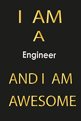 I am a Engineer And I am awesome: Gift for Boys & Girls & Mom & Friends Daily Weekly planner 2021