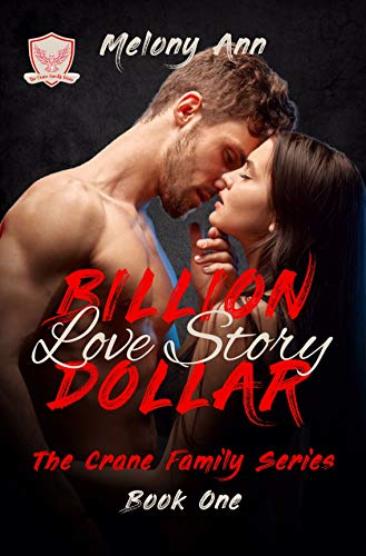 Billion Dollar Love Story: A Mafia Billionaires Romance (The Crane Family Series Book 1)