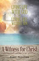 A Witness for Christ: Finding a Faith and Hope to Last a Lifetime
