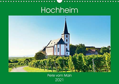 Hochheim, Perle vom Main (Wandkalender 2021 DIN A3 quer)