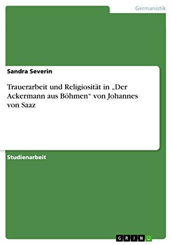 """Trauerarbeit und Religiosität in """"Der Ackermann aus Böhmen"""" von Johannes von Saaz"""