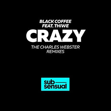 Crazy (The Charles Webster Remixes)