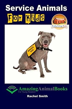 Service Animals For Kids (Amazing Animal Books for Your Readers) by Rachel Smith (2015-08-12)