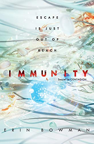 Immunity (Contagion Book 2) by [Erin Bowman]