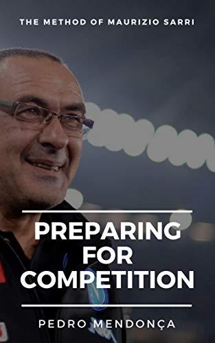 The Method of Maurizio Sarri: Preparing for Competition