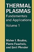 Thermal Plasmas: Fundamentals And Applications