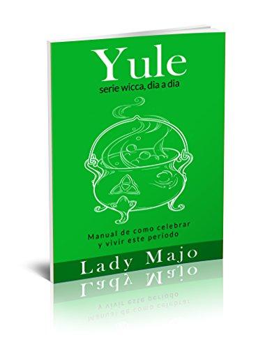 Yule: guía básica (wicca día a día nº 3)