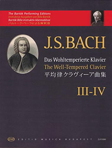 The Well-Tempered Clavier - Book III-IV: The Bartok Performing Editions (The Bartok Performing Editions / Instruktive Ausgaben Von Bela Bartok / Japanese)
