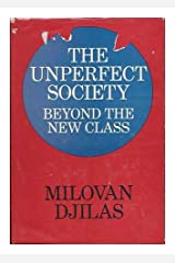 The Unperfect Society : Beyond the New Class Hardcover
