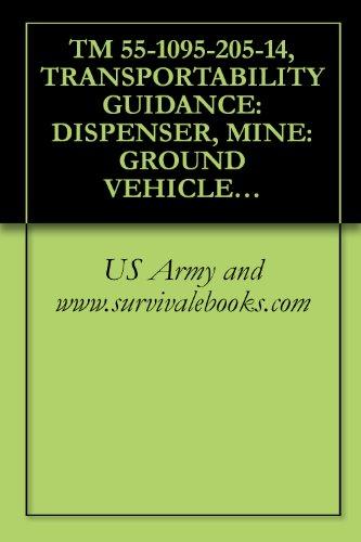 TM 55-1095-205-14, TRANSPORTABILITY GUIDANCE: DISPENSER, MINE: GROUND VEHICLE, M12, (NSN 1095-00-397-3456)