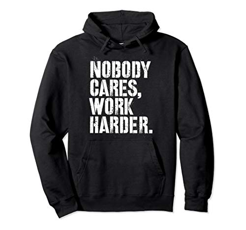 Nobody Cares Work Harder Motivational Fitness Quotes Workout Pullover Hoodie