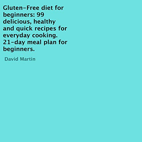 Gluten-Free Diet for Beginners: 99 Delicious, Healthy and Quick Recipes for Everyday Cooking Titelbild