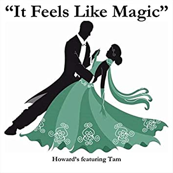 It Feels Like Magic (feat. Tam)